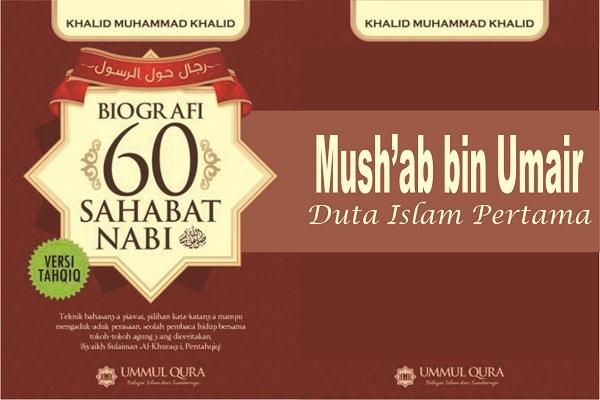 Biografi 60 Sahabat Nabi Mush Ab Bin Umair Ppru Sakatiga